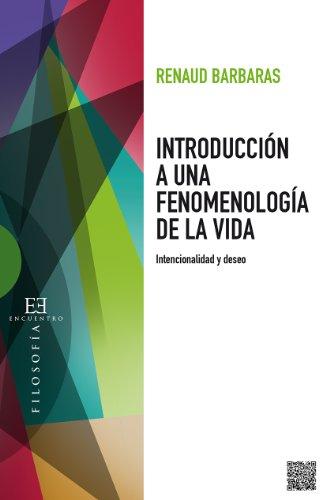 Introducción a una fenomenología de la vida: Intencionalidad y deseo (Spanish Edition) by