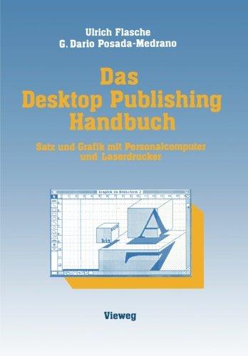 Das Desktop Publishing Handbuch: Satz und Grafik mit Personalcomputer und Laserdrucker (German (Ibm Layout)