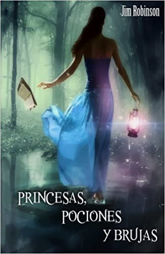 Princesas Pociones y Brujas (Spanish Edition): Jim Robinson Medina García: 9781493796885: Amazon.com: Books