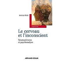 Le cerveau et l'inconscient : Neurosciences et psychanalyse (French Edition)