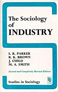 Paperback The Sociology of industry, (Studies in sociology, 1) Book