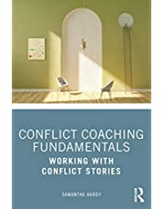 Conflict Coaching Fundamentals: Working With Conflict Stories