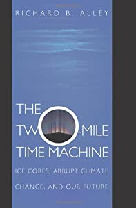 The Two-Mile Time Machine by Richard B. Alley (2000-11-15)