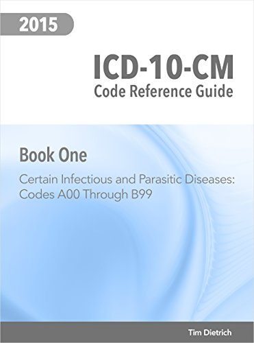 (ICD-10-CM Code Reference Guide: Book 1: Certain infectious and parasitic diseases: Codes A00 Through B99)