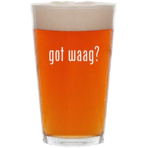 got waag? - 16oz Pint Beer Glass -