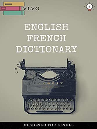 ENGLISH FRENCH DICTIONARY: DICTIONNAIRE ANGLAIS FRANÇAIS (English ...