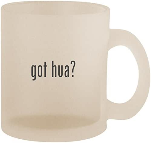 got hua? - Frosted 10oz Glass Coffee Cup Mug