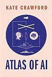Atlas of AI: Power, Politics, and the Planetary