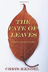 The Fate of Leaves (A Tony Mason Story) Paperback