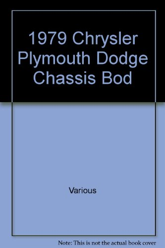1979 Chrysler Plymouth Dodge Chassis Body Service Manual (Dodge Chassis Body)