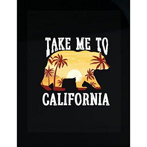 Take Me To California City Of Fun Beaches Sand Party - Sticker -