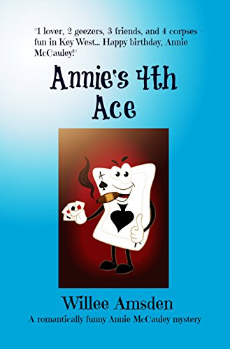 Book: Annie's 4th Ace - A romantically funny Annie McCauley mystery by Willee Amsden