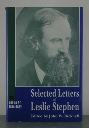 SELECTED LETTERS LESLIE STEPHEN: VOLUME I: 1864-1882