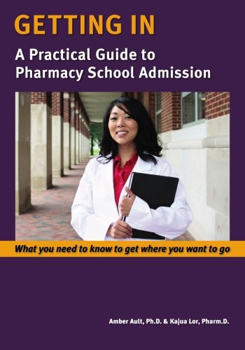 Download Getting In: A Practical Guide to Pharmacy School Admission pdf