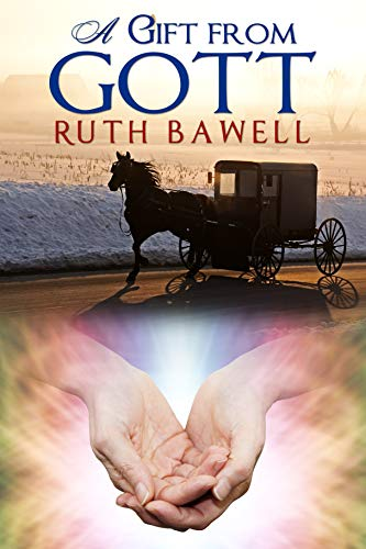 A Gift from Gott (Amish Babies and Brides Series Book 1) by [Bawell, Ruth]