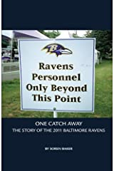 One Catch Away : The Story of the 2011 Baltimore Ravens by Soren Baker (2012-03-01) Paperback
