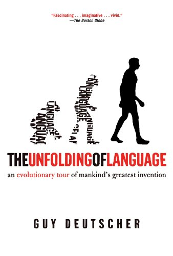 The Unfolding of Language: An Evolutionary Tour of Mankind's Greatest Invention by Holt Paperbacks
