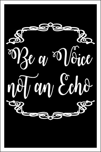 Spitzy's Be a Voice Not an Echo Inspirational 12 by 18 Inch Poster for Home Bedroom, Office, or Gym - Great Motivational Gift Idea for Men and Women