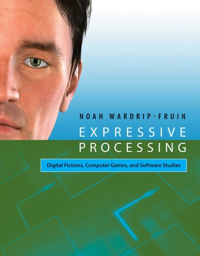 Processing Software (Expressive Processing: Digital Fictions, Computer Games, and Software Studies)