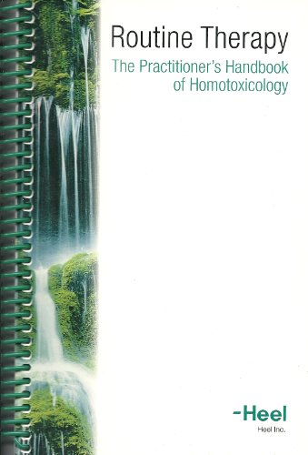 Routine Therapy: The Practitioner's Handbook of Homotoxicology ()