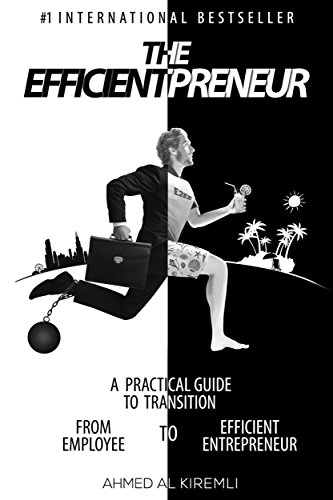 Amazon the efficientpreneur a practical guide to transition the efficientpreneur a practical guide to transition from employee to efficient entrepreneur by kiremli fandeluxe Image collections