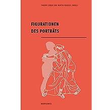 Figurationen des Porträts (Morphomata 35) (German Edition)