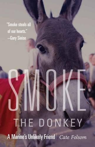 Smoke the Donkey: A Marine's Unlikely Friend