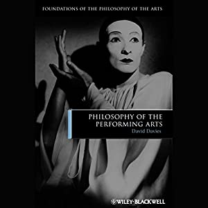 Philosophy of the Performing Arts Audiobook