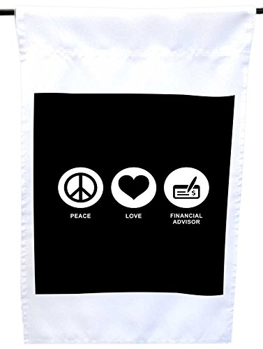 Rikki Knight Peace Love Financial Advisor Black Color House Or Garden Flag  12 X 18 Inch Flag Size With 11 X 11 Inch Image