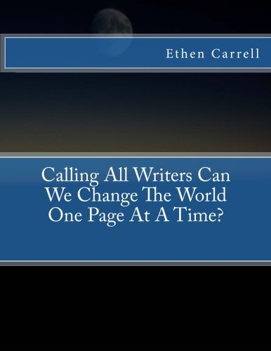 Download Calling All Writers Can We Change The World One Page At A Time? ebook