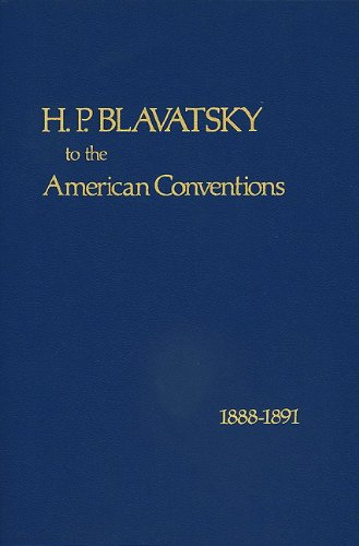 H-P-Blavatsky-to-the-American-Conventions-1888-1891