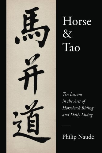Read Online Horse & Tao: Ten Lessons in the Arts of Horseback Riding and Daily Living pdf