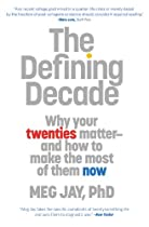 [EBOOK] The Defining Decade: Why Your Twenties Matter--And How to Make the Most of Them Now W.O.R.D