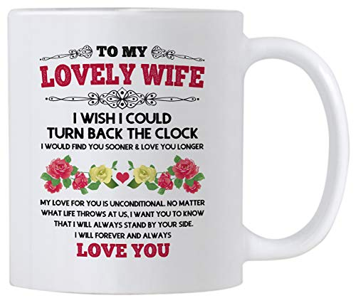 To My Wife I Wish I Could Turn Back The Clock. Marriage Anniversary 11 Ounce Mug. Gift for your Wife on Valentines Day or Birthday.