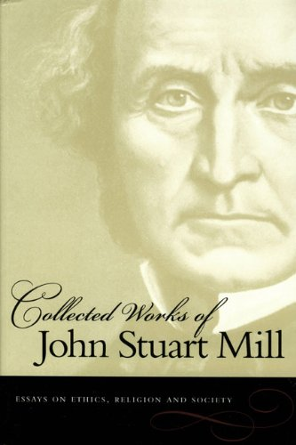 essays-on-ethics-religion-and-society-collected-works-of-john-stuart-mill