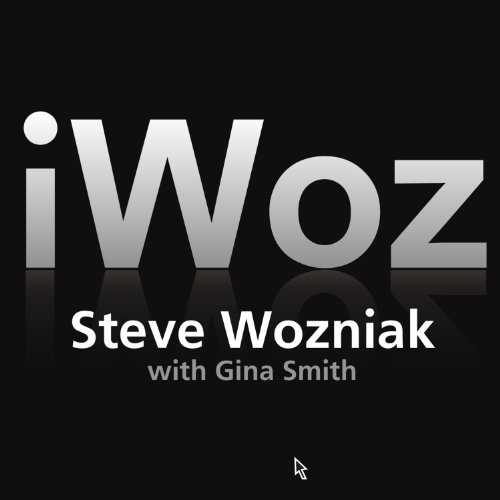 "iWoz: How I Invented the Personal Computer and Had Fun Along the Way by [""Steve Wozniak"", ""Gina Smith""] cover"