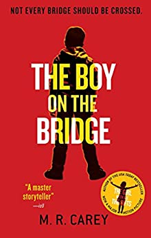 The Boy on the Bridge by [Carey, M. R.]
