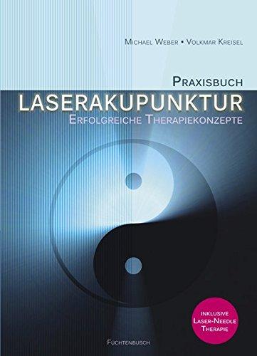 Praxisbuch Laserakupunktur: Erfolgreiche Therapiekonzepte