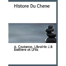 Histore Du Chene