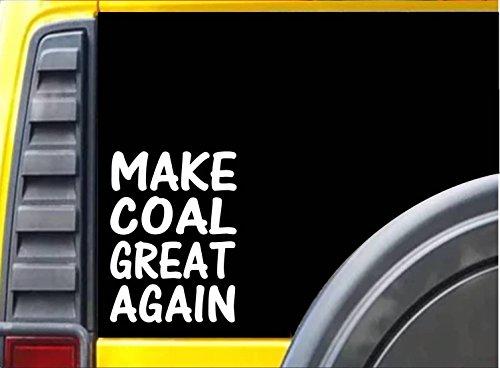 - Make Coal Great Again L211 8 inch Sticker mining decal