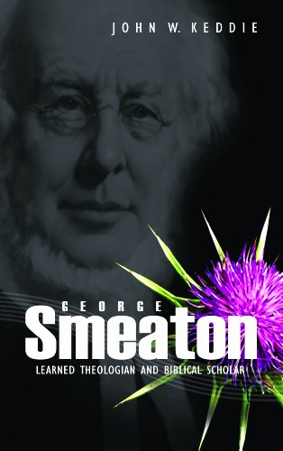 George Smeaton: Learned Theologian and Biblical Scholar
