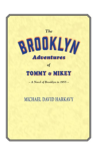 The Brooklyn Adventures of Tommy and Mikey: A Novel of Brooklyn in 1955