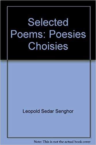 Selected Poems Poésies Choisies Léopold Sédar Senghor