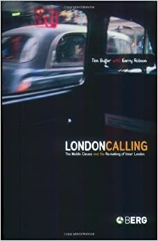 Book London Calling: The Middle Classes and the Remaking of Inner London by Tim Butler (2003-01-08)