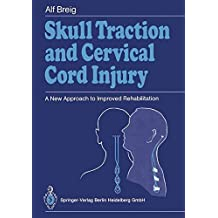 Skull Traction and Cervical Cord Injury: A New Approach to Improved Rehabilitation