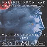 Marsbéli Krónikák / Martian Chronicles - Live