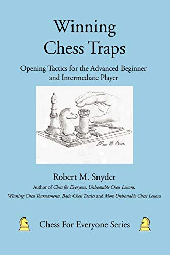 Chess Traps - Winning Chess Traps: Opening Tactics for the Advanced Beginner and Intermediate Player