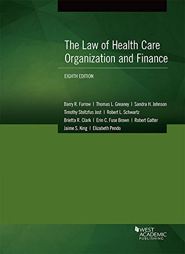 The Law of Health Care Organization and Finance (American Casebook Series)