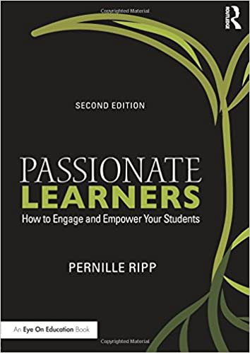 How to Engage and Empower Your Students Passionate Learners