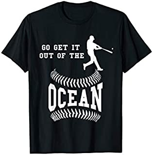 Go Get It Out Of The Ocean Baseball T-shirt | Size S - 5XL